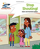 Reading Planet - Stop Shouting! - White: Comet Street Kids (Rising Stars Reading Planet)