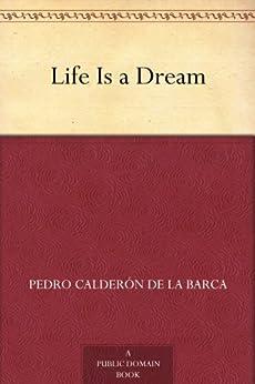 Life Is a Dream by [Calderón de la Barca, Pedro]