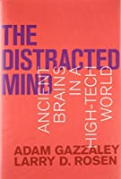 The Distracted Mind: Ancient Brains in a High-Tech World (MIT Press)【洋書】 [並行輸入品]
