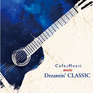 Cafe Music meets Dreamin'CLASSIC