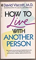 HOW TO LIVE WITH ANOTHER PERSON