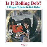 Is It Rolling Bob? A Reggae Tribute to Bob Dylan