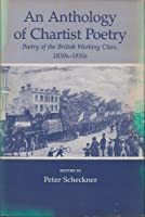 An Anthology of Chartist Poetry: Poetry of the British Working Class, 1830S-1850s