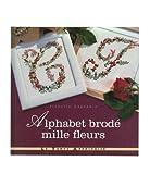 LTA 「ALPHABET BRODE  MILLE FLEURS」 アルファベット刺しゅう図案集-フランス語