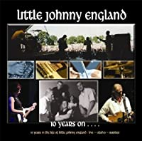10 Years on by LITTLE JOHNNY ENGLAND (2009-08-11)