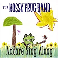Nature Sing Along by The Bossy Frog Band