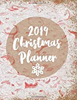 2019 Christmas Planner: The All-in-One Holiday Organizer For a Stress-Free and Joyful Christmas   Indispensable for busy moms and grandmothers who want to enjoy the holiday season with their families (Organized Christmas)