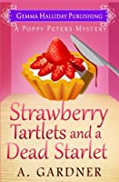 Strawberry Tartlets and a Dead Starlet (Poppy Peters Mysteries)