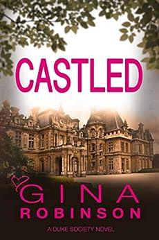 Castled (The Duke Society Book 2) by [Robinson, Gina]