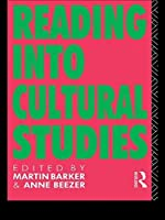 Reading Into Cultural Studies by Martin Barker Anne Beezer(1992-12-24)