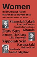 Women in Southeast Asian Nationalist Movements: A Biographical Approach