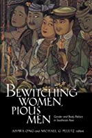 Bewitching Women, Pious Men: Gender and Body Politics in Southeast Asia by Unknown(1995-09-07)