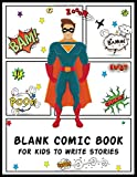 Blank Comic Book For Kids To Write Stories: Making Friends Graphic Novel - Variety of Templates For Comic Book Drawing  150 Pages of Fun and Unique Templates A Large 8.5 x 11 Cartoon / Comic Book With Lots of Templates