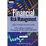 Financial Risk Management: A Practitioner's Guide to Managing Market and Credit Risk: 721