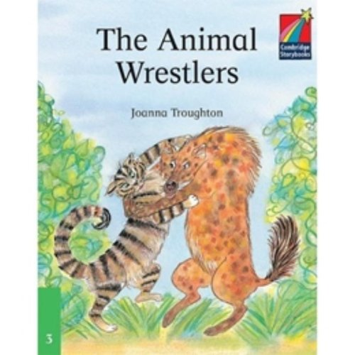 The Animal Wrestlers ELT Edition. (Cambridge Storybooks Level 3)の詳細を見る
