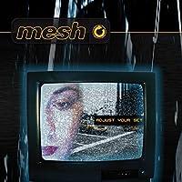 Adjust Your Set by MESH