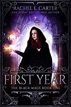 First Year (The Black Mage Book 1) by [Carter, Rachel E.]