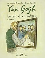 Van Gogh. Ipotesi di un delitto a fumetti