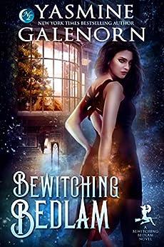 Bewitching Bedlam by [Galenorn, Yasmine]