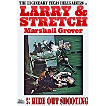 Larry and Stretch 5: Ride Out Shooting (A Larry and Stretch Western)