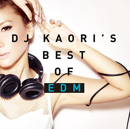 [画像:DJ KAORI'S BEST OF EDM]
