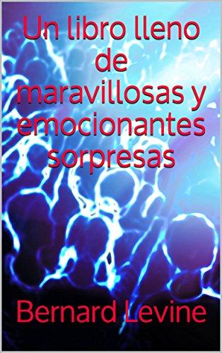 Un libro lleno de maravillosas y emocionantes sorpresas (Spanish Edition)