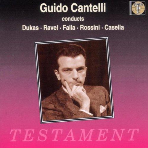 Cantelli Conducts Orchestral Works Dukas, Ravel, Falla, Rossini, Casella