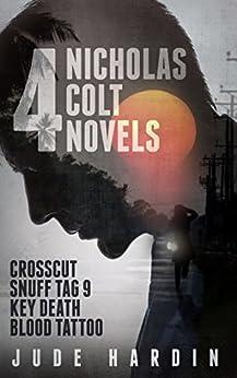 4 Nicholas Colt Novels (A Colt Universe Collection Volume 1) by [Hardin, Jude]