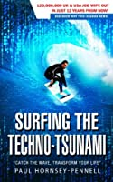 Surfing the Techno-tsunami: Catch the Wave, Transform Your Life