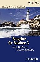 Ratgeber fuer Rastlose 3. Work-Life-Balance: Stuermen standhalten