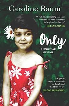 Only: A singular memoir by [Baum, Caroline]