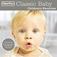 Classic Baby: Children's Favorites by Children's Favorites