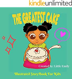 The greatest cake: baking a cake .Before Bed Children's Book- Cute story - Easy reading Illustrations -Cute Educational Adventure   . (English Edition)