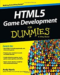 HTML5 Game Development For Dummies (For Dummies (Computer/Tech))