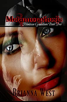 Metamorphosis (Promiscus Guardians Book 2) by [West, Brianna]