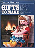 """""""Better Homes"""" Gifts to Make"""