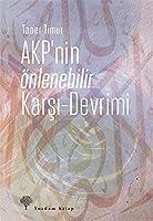 AKP'nin Onlenebilir Karsi-Devrimi