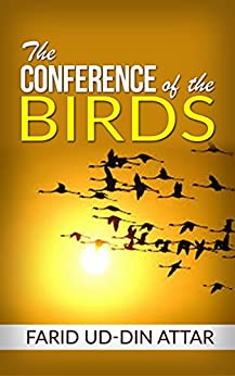 The Conference of the Birds by [Farid Ud-din Attar]