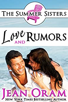Love and Rumors: A Beach Reads Movie Star Billionaire Contemporary Romance (Book Club Edition) (The Summer Sisters Tame the Billionaires 1) by [Oram, Jean]