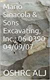 Mario Sinacola & Sons Excavating, Inc.; 06-0390  04/09/07 (English Edition)
