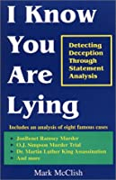 I Know You Are Lying: Detecting Deception Through Statement Analysis