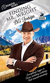 Finding Mr. Wright (Dreamspun Desires Book 42) by [Tortuga, BA]