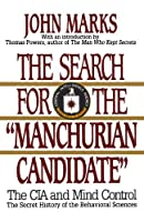 """The Search for the """"Manchurian Candidate"""": The CIA and Mind Control: The Secret History of the Behavioral Sciences by John D. Marks(1991-08-17)"""