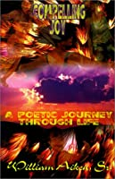 Compelling Joy: A Poetic Journey Through Life