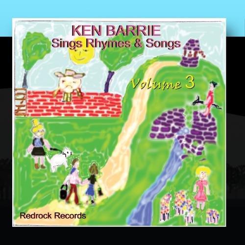 Ken Barrie Sings Rhymes & Songs, Volume 3