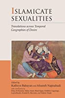 Islamicate Sexualities: Translations across Temporal Geographies of Desire (Harvard Middle Eastern Monographs)