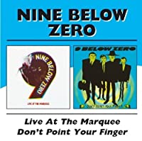 Live At The Marquee/Don`T Point Your Finger / Nine Below Zero by Nine Below Zero (2004-12-07)