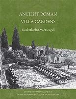 Ancient Roman Gardens (Dumbarton Oaks Colloquium on the History of Landscape Architecture)