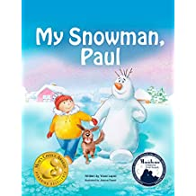 My Snowman, Paul (Snowman Paul Book 1)