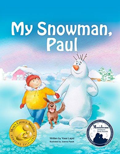 Books for Kids: My Snowman, Paul (Mom's Choice Awards Gold Medal Winner), beginner reader books, bedtime stories for kids, friendship books for kids: Snowman Paul Book Series, vol. 1 (English Edition)
